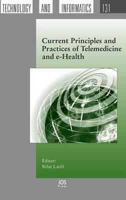 Current Principles and Practices of Telemedicine and E-Health. Studies in Health Technology and Informatics, Volume 131.