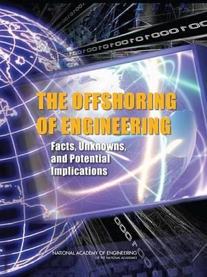 Offshoring of Engineering, The: Facts, Unknowns, and Potential Implications