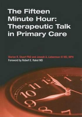 Fifteen Minute Hour, The: Therapeutic Talk in Primary Care