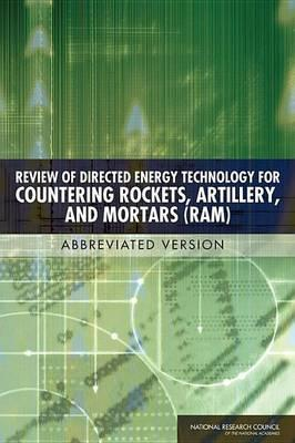 Review of Directed Energy Technology for Countering Rockets, Artillery, and Mortars (RAM): Abbreviated Version