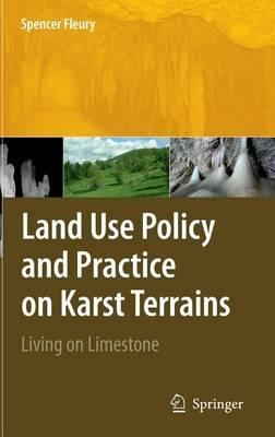 Land Use Policy and Practice on Karst Terrains: Living on Limestone