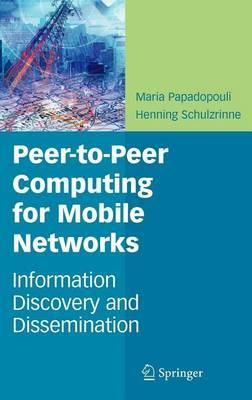 Peer-To-Peer Computing for Mobile Networks: Information Discovery and Dissemination
