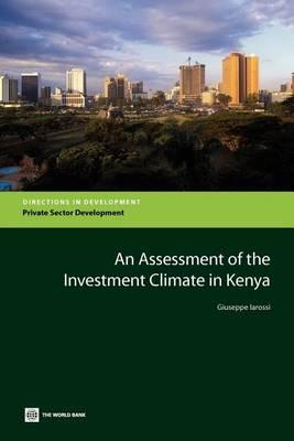 Assessment of the Investment Climate in Kenya, An. Directions in Development: Private Sector Development.