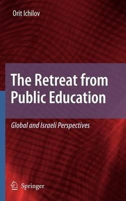 The Retreat from Public Education: Global and Israeli Perspectives