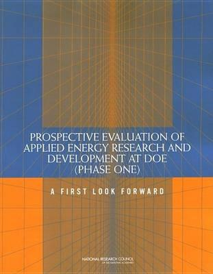 Prospective Evaluation of Applied Energy Research and Development at Doe: A First Look Forward