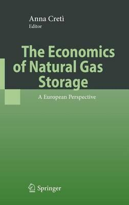 The Economics of Natural Gas Storage: A European Perspective