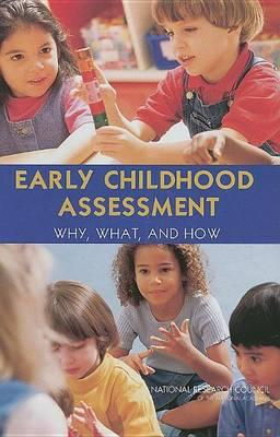 Early Childhood Assessment: Why, What, and How