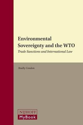Environmental Sovereignty and the Wto: Trade Sanctions and International Law