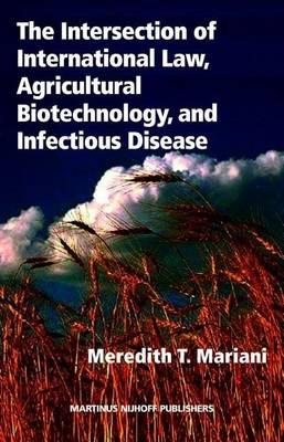 The Intersection of International Law, Agricultural Biotechnology, and Infectious Disease