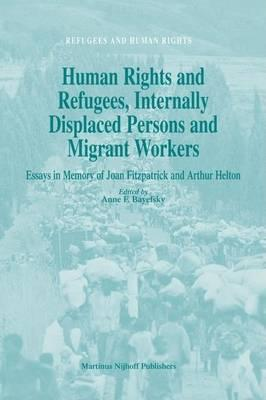 Human Rights and Refugees, Internally Displaced Persons and Migrant Workers