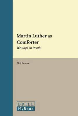 Martin Luther as Comforter: Writings on Death