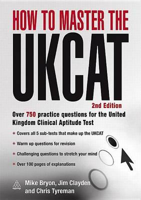 How to Master the Ukcat: Over 750 Practice Questions for the United Kingdom Clinical Aptitude Test
