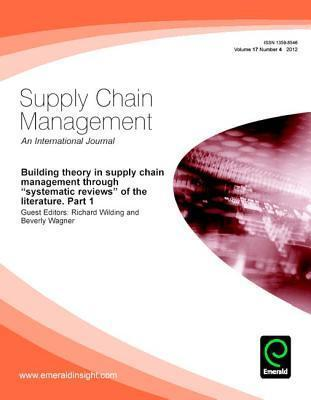 Building Theory in Supply Chain Management Through Systematic Reviews of the Literature. Part 1