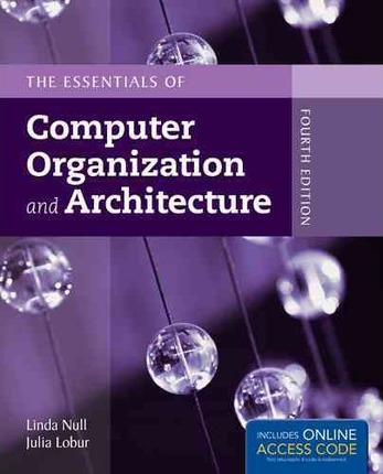 The Essentials Of Computer Organization And Architecture Linda Null 9781284045611