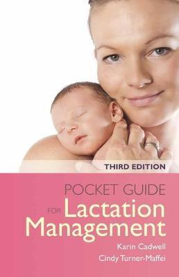 Pocket Guide For Lactation Management - Karin Cadwell, Cindy Turner-Maffei