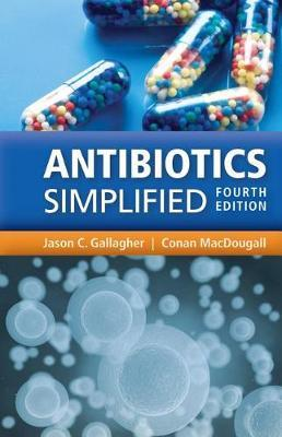 Antibiotics Simplified - Jason C. Gallagher, Conan Macdougall