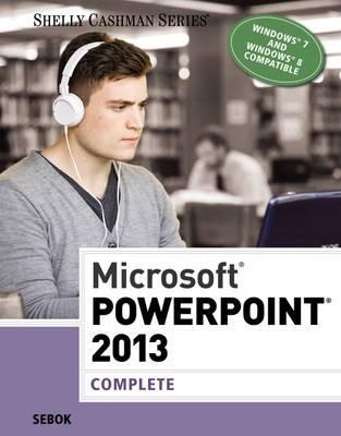 Microsoft (R) PowerPoint (R) 2013: Complete