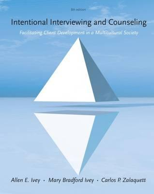 Cengage Advantage Books Intentional Interviewing and Counseling Facilitating Client Development in a Multicultural Society