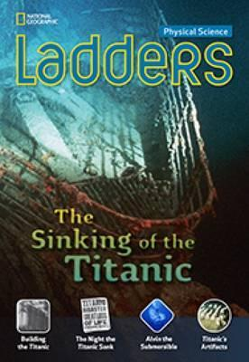 Ladders Science 5 The Sinking of the Titanic (below-level)