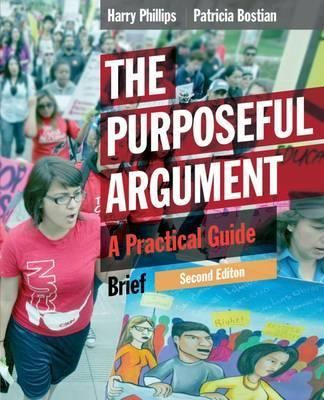 The Purposeful Argument: A Practical Guide, Brief Edition