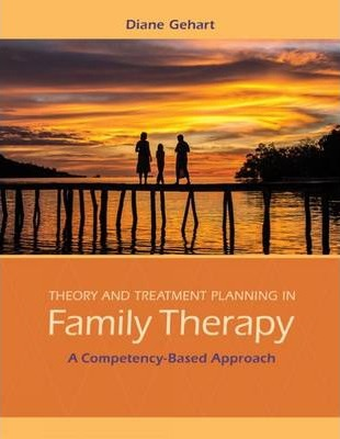 Theory and Treatment Planning in Family Therapy : A Competency-Based Approach