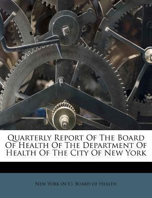 Quarterly Report of the Board of Health of the Department of Health of the City of New York