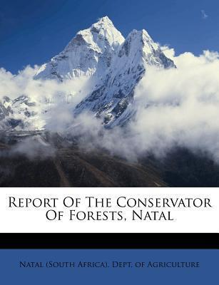 Report of the Conservator of Forests, Natal