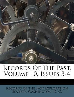 Records of the Past, Volume 10, Issues 3-4