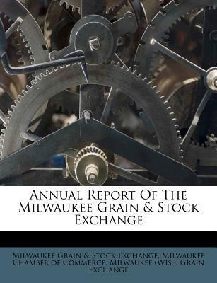 Annual Report of the Milwaukee Grain & Stock Exchange