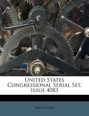 United States Congressional Serial Set, Issue 4083