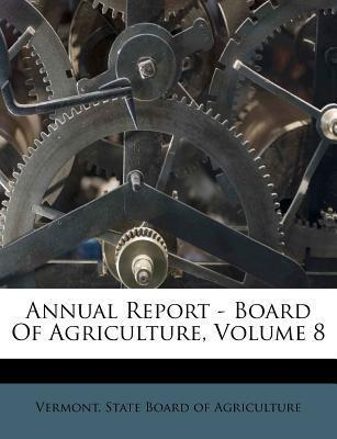 Annual Report - Board of Agriculture, Volume 8
