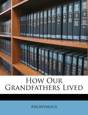 How Our Grandfathers Lived