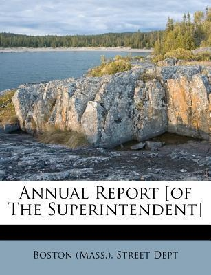 Annual Report [Of the Superintendent]