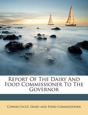 Report of the Dairy and Food Commissioner to the Governor