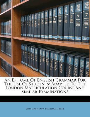 An Epitome of English Grammar for the Use of Students