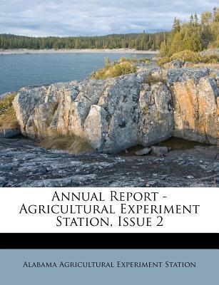 Annual Report - Agricultural Experiment Station, Issue 2