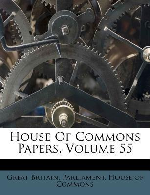 House of Commons Papers, Volume 55