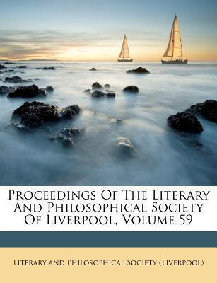 Proceedings of the Literary and Philosophical Society of Liverpool, Volume 59