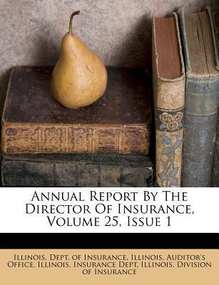 Annual Report by the Director of Insurance, Volume 25, Issue 1