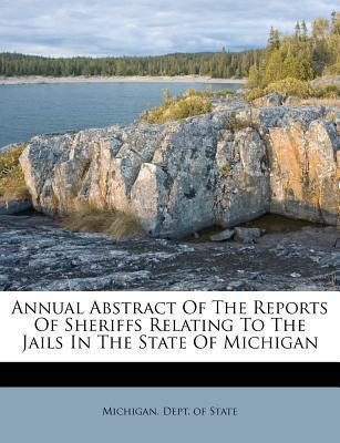 Annual Abstract of the Reports of Sheriffs Relating to the Jails in the State of Michigan