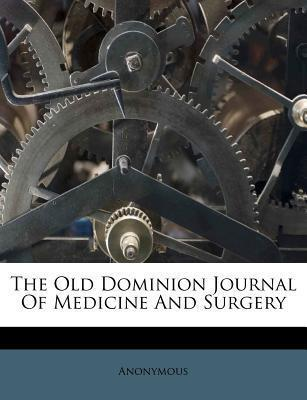 The Old Dominion Journal of Medicine and Surgery