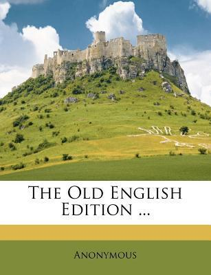 The Old English Edition ...