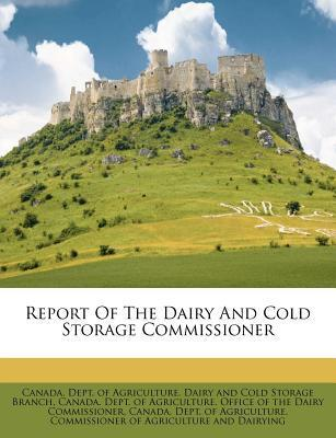 Report of the Dairy and Cold Storage Commissioner