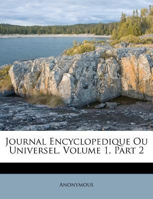 Journal Encyclopedique Ou Universel, Volume 1, Part 2