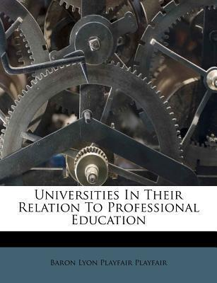 Universities in Their Relation to Professional Education