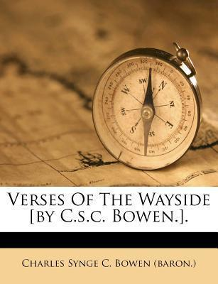 Verses of the Wayside [By C.S.C. Bowen.].
