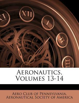 Aeronautics, Volumes 13-14