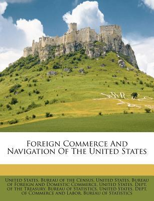 The Foreign Commerce and Navigation of the United States...