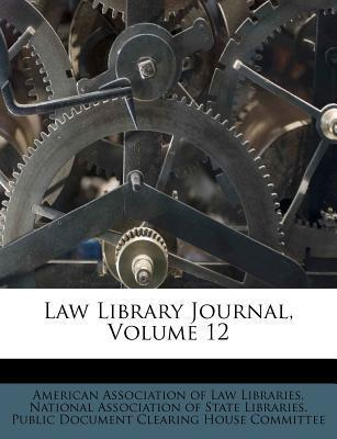 Law Library Journal, Volume 12