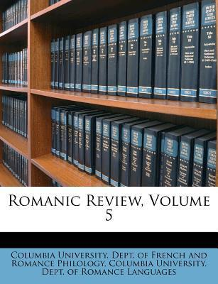 Romanic Review, Volume 5